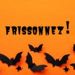 Frissonnez !